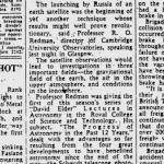 The David Elder Lectures were always topical and cutting edge. In October 1957 Prof. R.O. Redman, director of Cambridge University Observatories, was invited to Glasgow to discuss the new Soviet spacecraft Sputnik, in a lecture titled 'consequences of the satellite'